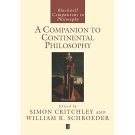 A Companion To Continental Philosophy - Simon Critchley
