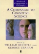 A Companion to Cognitive Science - William Bechtel; George Graham