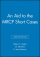 An Aid to the MRCP Short Cases - Robert E. J. Ryder; M. Afzal Mir; E. Anne Freeman
