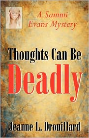 Thoughts Can Be Deadly - Jeanne L. Drouillard