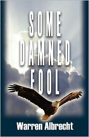 Some Damned Fool - Warren Albrecht