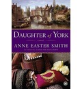 Daughter of York - Anne Easter Smith