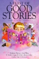 A Feast of Good Stories - Pat Alexander; Pat Alexander