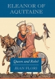 Eleanor of Aquitaine - Jean Flori;  Editions Payot; Olive Classe