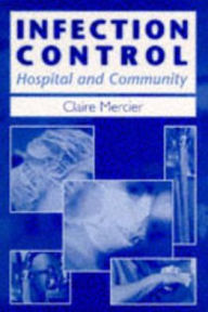 Infection Control: Hospital and Community - Claire Mercier