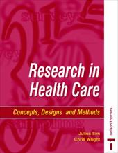 Research in Health Care: Designs and Methods - Sim, Julius / Wright, Christine