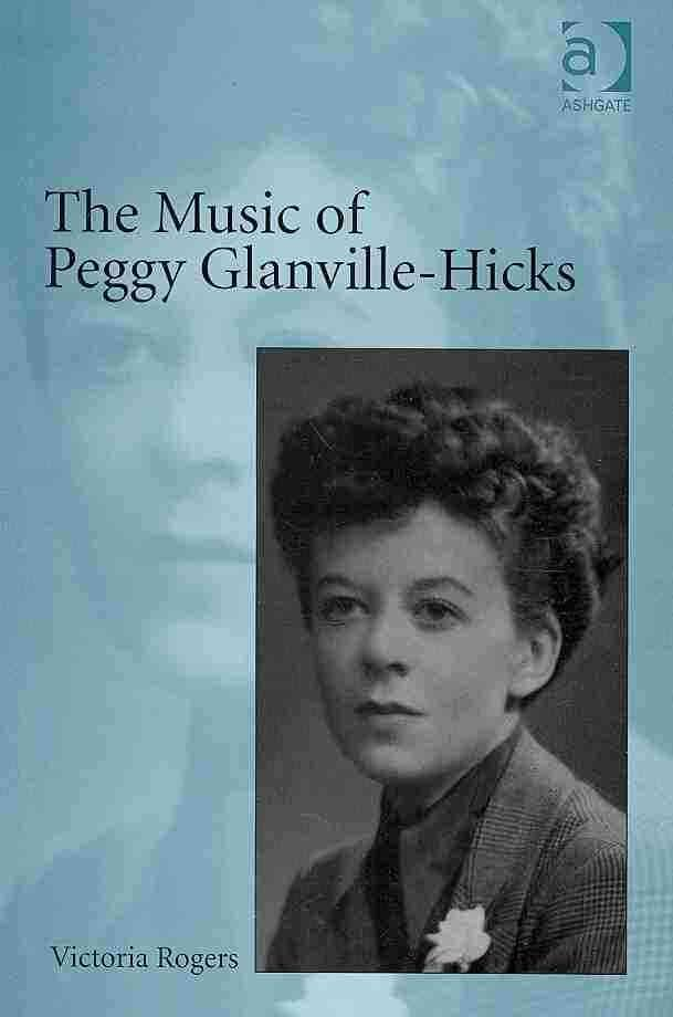 The Music of Peggy Glanville-Hicks - Victoria Rogers