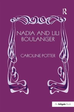 Nadia and Lili Boulanger - Potter, Caroline