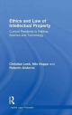 Ethics and Law of Intellectual Property - Christian Lenk; Nils Hoppe; Roberto Andorno