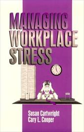 Managing Workplace Stress - Cartwright, Susan / Cooper, Cary L.