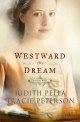 Westward the Dream - Judith Pella; Tracie Peterson