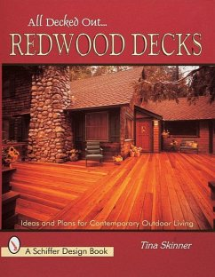 All Decked Out...Redwood Decks: Ideas and Plans for Contemporary Outdoor Living - Skinner, Tina