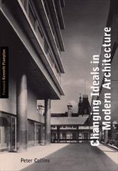 Changing Ideals in Modern Architecture, 1750-1950 - Collins, Peter / Frampton, Kenneth