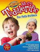 More Toddlerific!: Faith-Building Activities for Toddlers and Twos