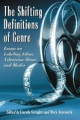 The Shifting Definitions of Genre - Lincoln Geraghty; Mark Jancovich