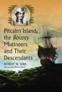 Pitcairn Island, the Bounty Mutineers and Their Descendants: A History