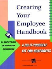 Creating Your Employee Handbook: A Do-It-Yourself Kit for Nonprofits - Bernstein, Leyna / Bernstein Fant, Barbara / Berstein, Leyna