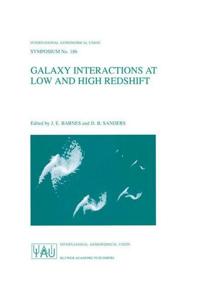 Galaxy Interactions at Low and High Redshift - J.E. Barnes#D.B. Sanders