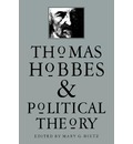 Thomas Hobbes and Political Theory - Mary G. Dietz