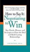 How to Say It: Negotiating to Win: Key Words, Phrases, and Strategies to Close the Deal and Build Lasting Relationships