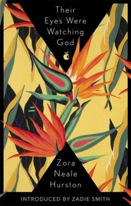 Virago Modern Classics: Their Eyes were watching God - A Novel - Hurston, Zora Neale / Smith, Zadie