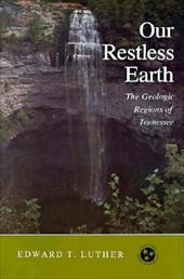 Our Restless Earth: Geologic Regions Tennessee - Luther, Edward T.