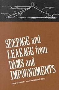 Seepage and Leakage from Dams and Impoundments: Proceedings of a Symposium Sponsored by the Geotechnical Engineering Division - William E. Kelly