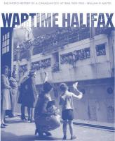 Wartime Halifax: The Photo History of a Canadian City at War - 1939-1945