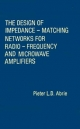 The Design of Impedance-matching Networks for Radio-frequency and Microwave Amplifiers - Pieter Abrie