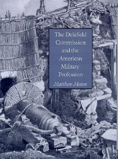 The Delafield Commission and the American Military Profession - Moten, Matthew