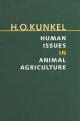 Human Issues in Animal Agriculture - Harry O. Kunkel; William P. Browne; Stanley E. Curtis; Paul B Thompson