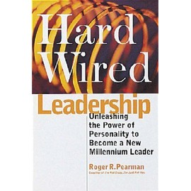 Hardwired Leadership : Unleashing The Power Of Personality To Become A New Millenium Leader - Roger R.  Pea