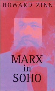 Marx in Soho: A Play on History - Howard Zinn