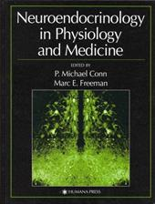 Neuroendocrinology in Physiology and Medicine - Conn, P. Michael / Freeman, Marc E.