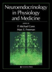 Neuroendocrinology in Physiology and Medicine - P. Michael Conn and Marc E. Freeman