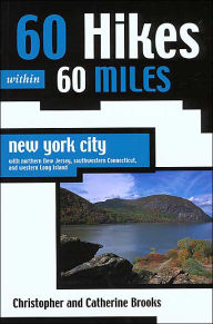 60 Hikes within 60 Miles: New York City with New Jersey, Southern Connecticut and Western Long Island - Christopher  Brooks