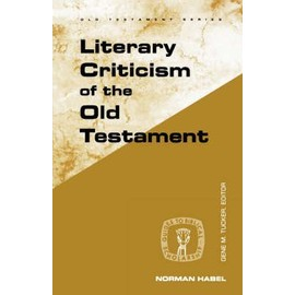 Literary Criticism of the Old Testament - Norman C. Habel