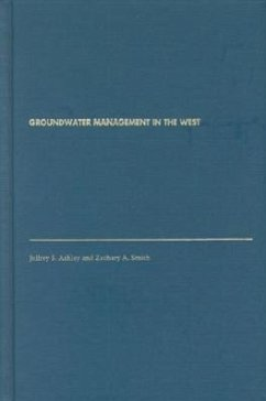 Groundwater Management in the West - Smith, Zachary A. Ashley, Jeffrey S.