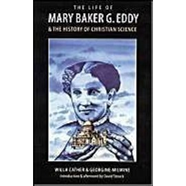 The Life of Mary Baker G. Eddy and the History of Christian Science - Cather Willa