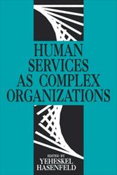 Human Services as Complex Organizations - Hasenfeld, Yeheskel / Abbott, Andrew Delano / Hasenfeld, Zeke