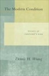 The Modern Condition: Essays at Century's End - Wrong, Dennis H.