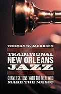 Traditional New Orleans Jazz: Conversations with the Men Who Make the Music