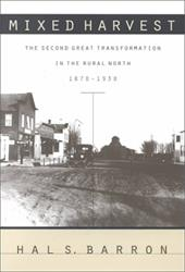 Mixed Harvest: The Second Great Transformation in the Rural North, 1870-1930 - Barron, Hal S.