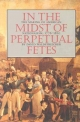 In the Midst of Perpetual Fetes - David Waldstreicher