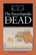 The Encyclopedia of the Dead - Danilo Kis (author), Michael Henry Heim (translator)