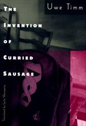 The Invention of Curried Sausage - Timm, Uwe / Vennewitz, Leila