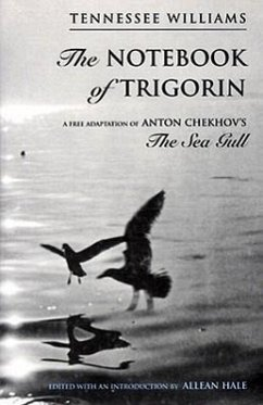 The Notebook of Trigorin - Williams, Tennessee