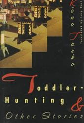 Toddler-Hunting & Other Stories - Taeko, Kono / North, Lucy / Kono, Taeko