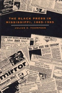 The Black Press in Mississippi, 1865-1985 - Thompson, Julius E.