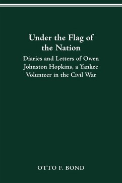 Under the Flag of the Nation: Diaries and Letters of Owen Johnston Hop - Hopkins, Owen Johnston